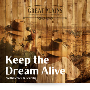 Keep the Dream Alive with Great Plains Conservation